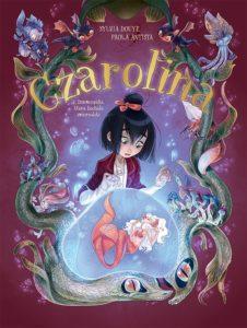 Czarolina tom 2 Dziewczynka, która kochała zwierzołaki Okładka Imaginaria